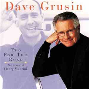 Dave Grusin - Two For The Road (The Music Of Henry Mancini) download