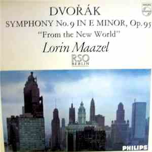 "Dvorak - RSO Berlin / Lorin Maazel - Symphony No.9 In E Minor, Op.95 ""From The New World"" download"