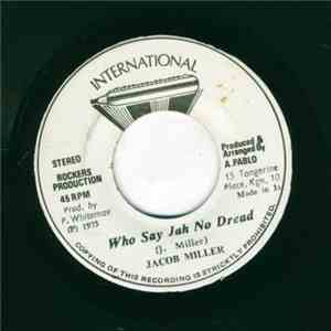 Jacob Miller / Rockers All Stars - Who Say Jah No Dread / Jah Dread download