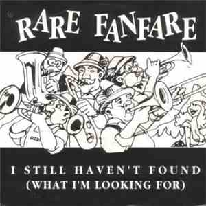 Rare Fanfare - I Still Haven't Found What I'm Looking For download